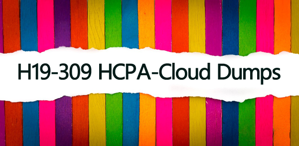 Pass your H19-309 exam successfully with Passcert H19-309 HCPA-Cloud dumps
