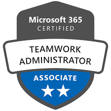 Microsoft 365 Certified Teamwork Administrator Associate certification