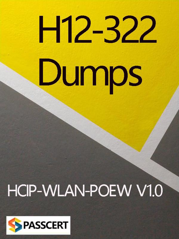 H12-322 HCIP-WLAN-POEW Exam Dumps