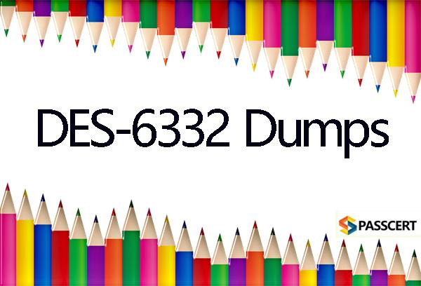 Passcert DELL EMC DES-6332 Exam Dumps