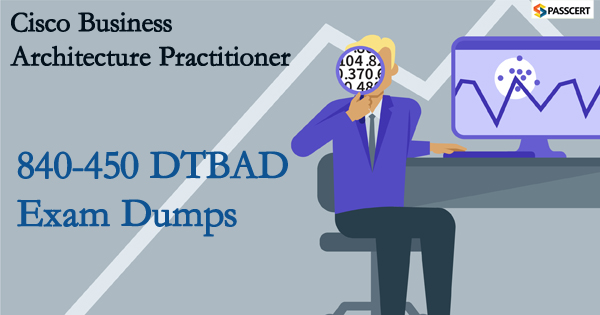 Cisco Business Architecture Practitioner 840-450 Dumps