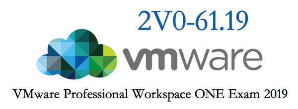 2V0-61.19 VMware Professional Workspace ONE Exam 2019