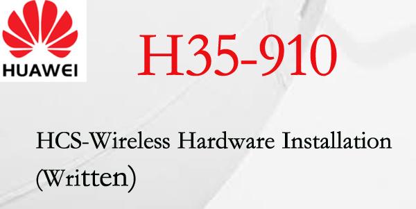 H35-910 HCS - Wireless Hardware Installation (Written)
