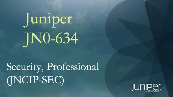 JN0-634 Security, Professional (JNCIP-SEC)
