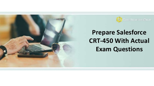 Pass Salesforce CRT-450 real exam questions from Passcert