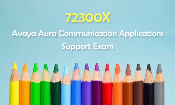 72300X Avaya Aura? Communication Applications Support Exam