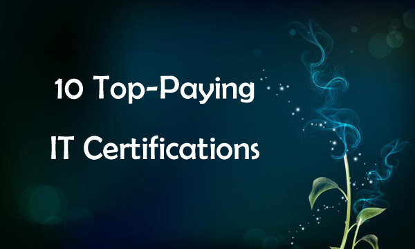 10 Top-Paying IT Certifications