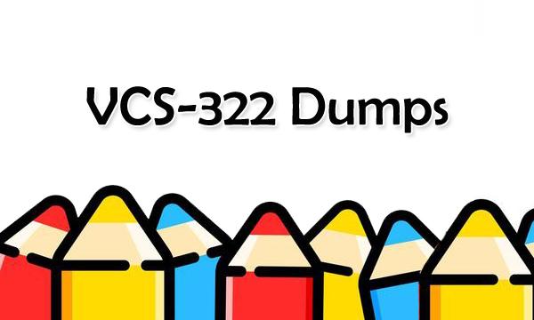 VCS-322 Dumps