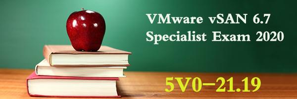 5V0-21.19 - VMware vSAN 6.7 Specialist Exam 2020