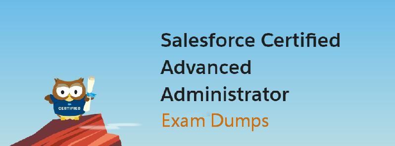 Salesforce Certified Advanced Administrator Exam Dumps