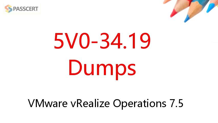 5V0-34.19 Dumps - VMware vRealize Operations 7.5