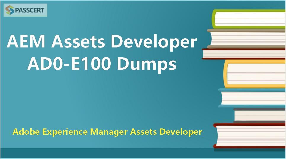 Passcert AEM Assets Developer AD0-E100 Dumps