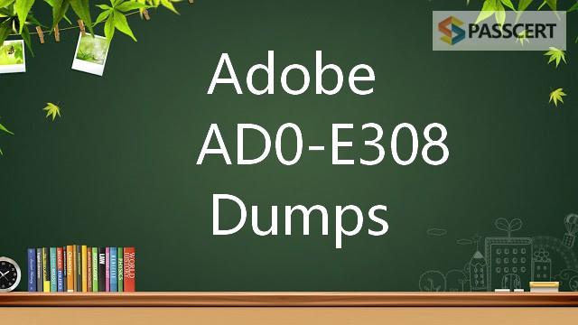 Adobe Certified Expert AD0-E308 Dumps - Adobe Campaign Classic Developer