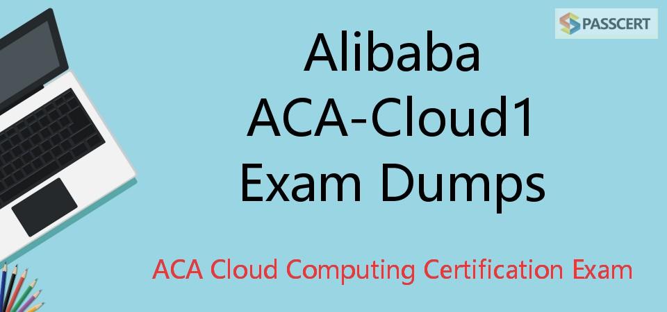Alibaba ACA-Cloud1 Exam Dumps - ACA Cloud Computing Certification Exam