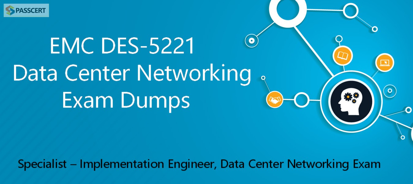 EMC DES-5221 Data Center Networking Exam Dumps