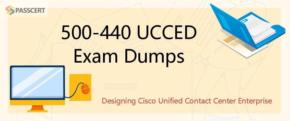 500-440 UCCED Exam Dumps - Designing Cisco Unified Contact Center Enterprise