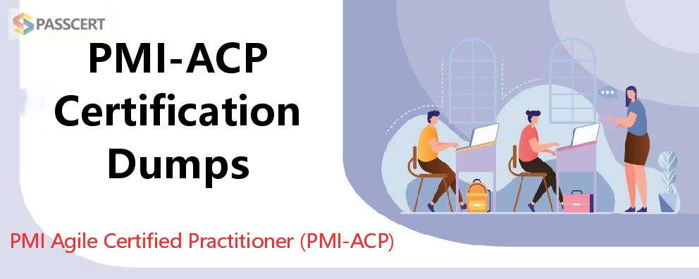 PMI-ACP Certification Dumps - PMI Agile Certified Practitioner (PMI-ACP)