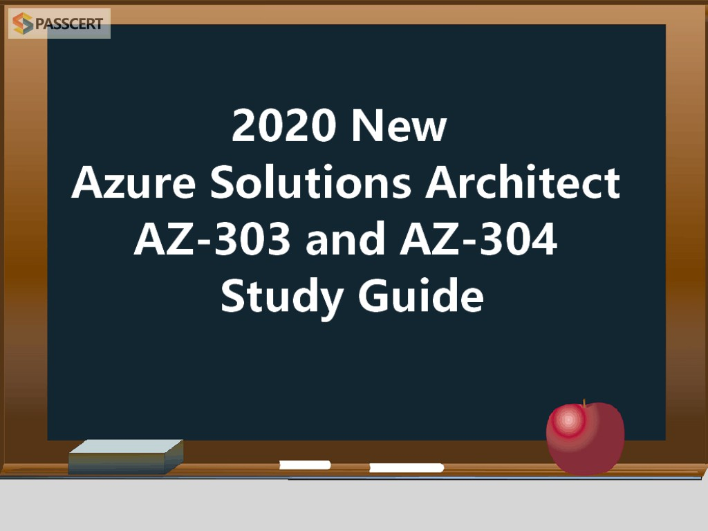 2020 Azure Solutions Architect AZ-303 and AZ-304 Study Guide