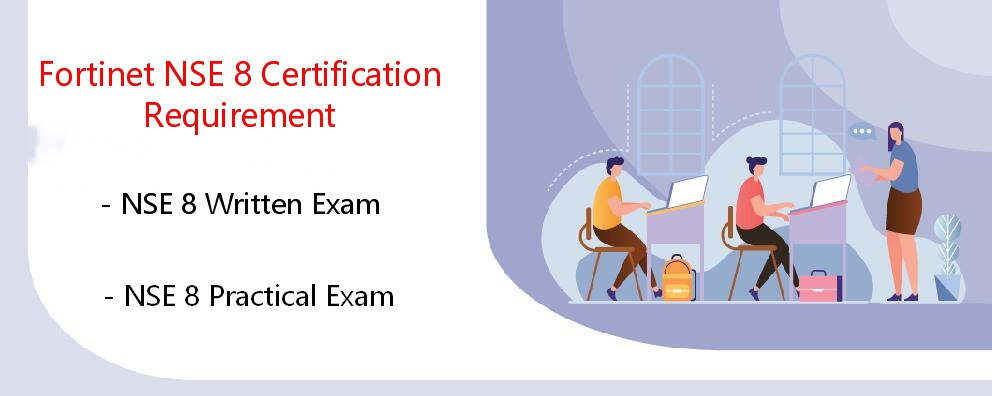 Fortient NSE 8 Certification Requirement