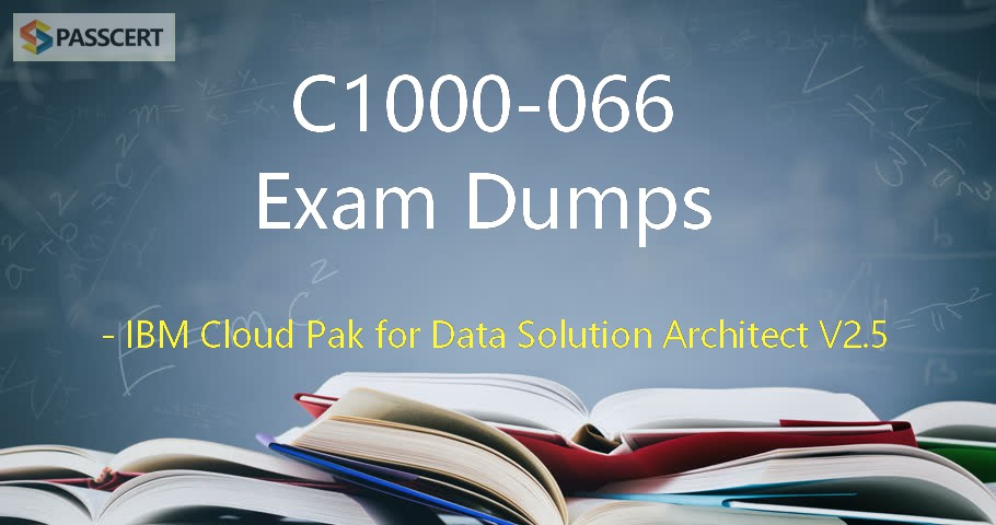 C1000-066 Exam Dumps - IBM Cloud Pak for Data Solution Architect V2.5
