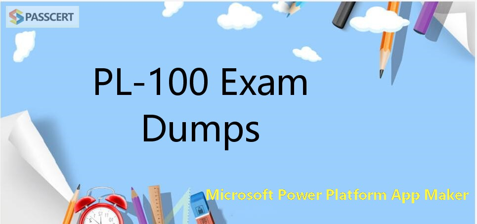 PL-100 Exam Dumps - Microsoft Power Platform App Maker