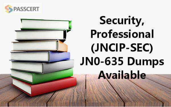 Security, Professional (JNCIP-SEC) JN0-635 Dumps Available