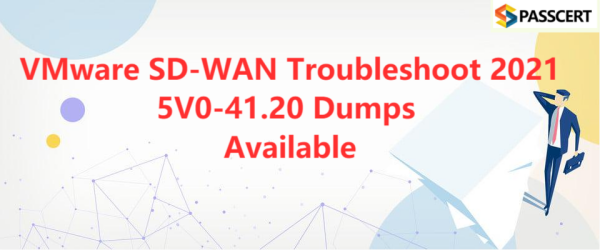 VMware SD-WAN Troubleshoot 2021 5V0-41.20 Dumps Available