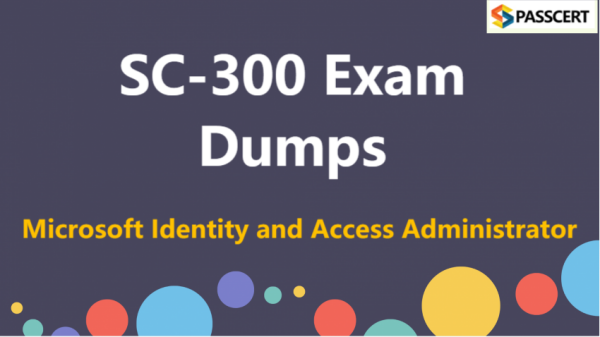 SC-300 Exam Dumps - Microsoft Identity and Access Administrator