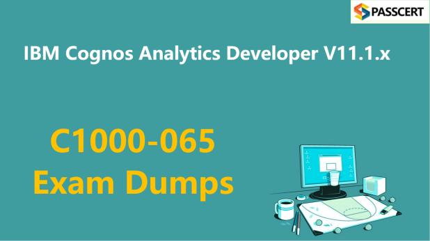C1000-065 Exam Dumps - IBM Cognos Analytics Developer V11.1.x