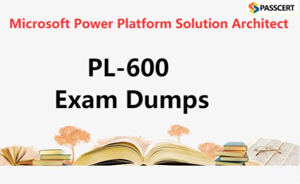 PL-600 Exam Dumps - Microsoft Power Platform Solution Architect