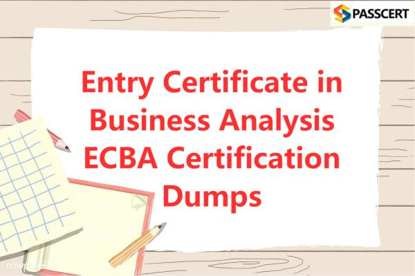 Entry Certificate in Business Analysis ECBA Certification Dumps