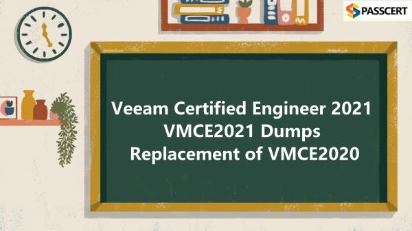 Veeam Certified Engineer 2021 VMCE2021 Dumps Replacement of VMCE2020