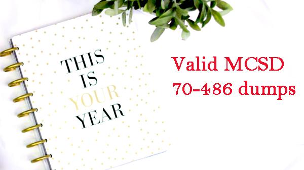2018 Valid MCSD 70-486 exam dumps