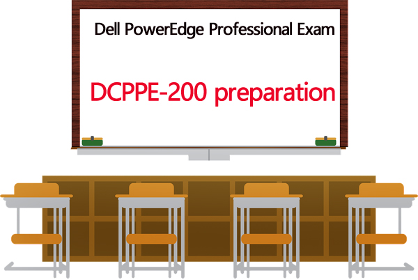 DCPPE-200 preparation - Dell PowerEdge Professional Exam