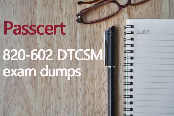 Passcert 820-602 DTCSM exam dumps