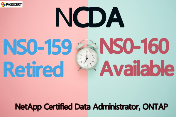 NS0-160 exam is available now - NS0-159 was retired