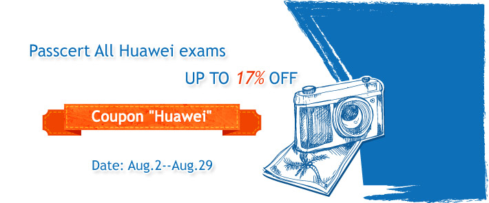 Passcert All Huawei exams UP TO 17% OFF